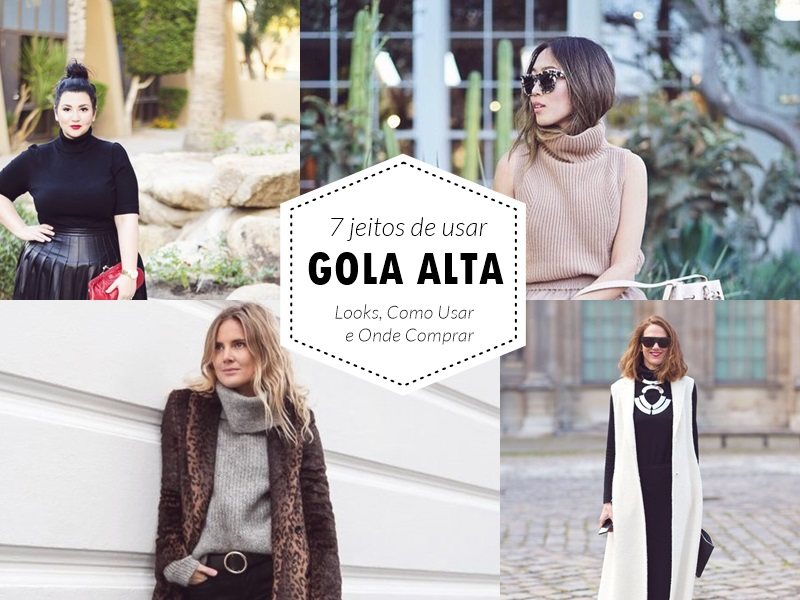 34e3db420c Tendência - 7 jeitos de usar GOLA ALTA
