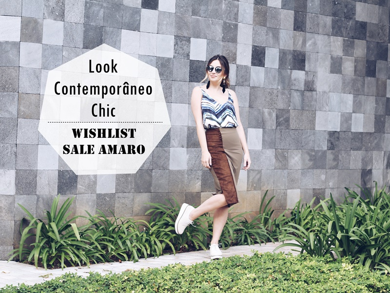 11b6229c5 Look Contemporâneo Chic + Wishlist Favoritos SALE AMARO