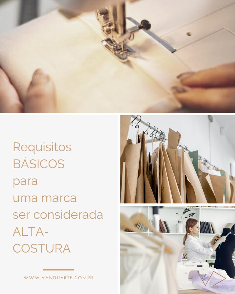 requisitos básicos para alguma marca fazer parte da alta-costura